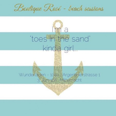 Boutique Rosé-Pop Up store – take me to the beach am 3.6.2016