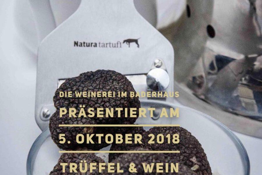 Trüffel trifft Wein . Weinerei im Baderhaus . 5.10.2018