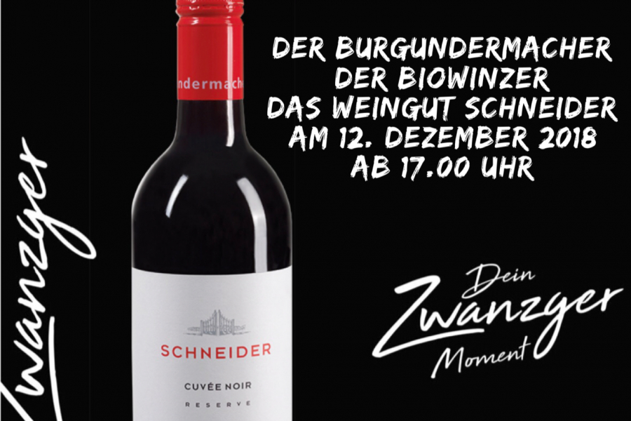 Zwanzger . der Burgundermacher . der Biowinzer . das Weingut Schneider 12.12.2018